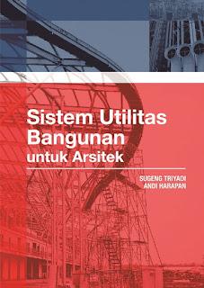 Buku Sistem Utilitas Bangunan: Untuk Arsitek