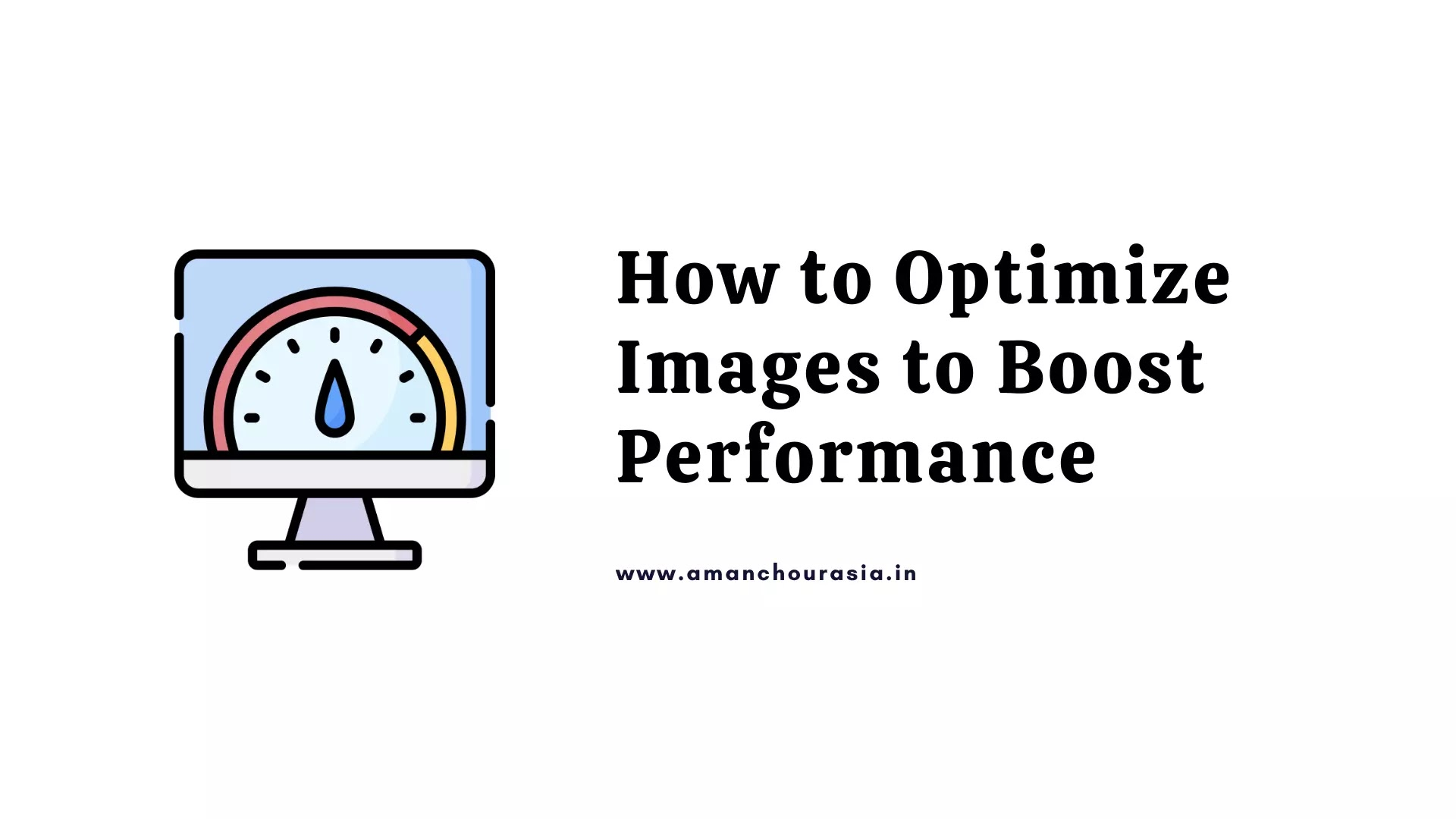 How to Optimize Images to Boost Performance