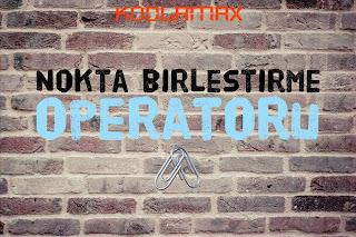 Nokta (.) Birleştirme Operatörü