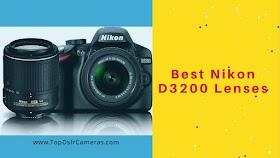 Best Nikon D3200 Lenses
