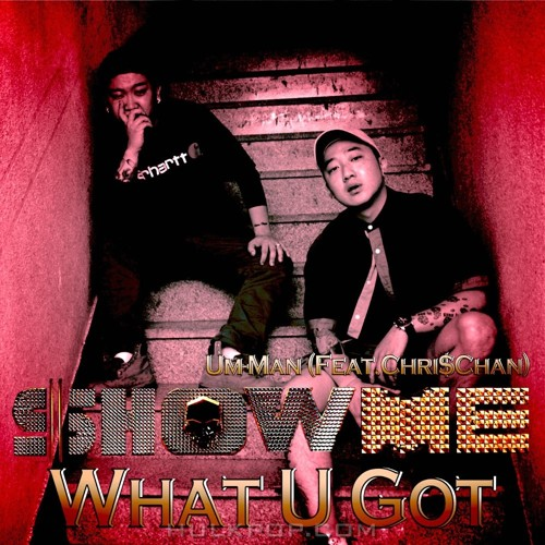 Um-Man – Show me what U got – Single