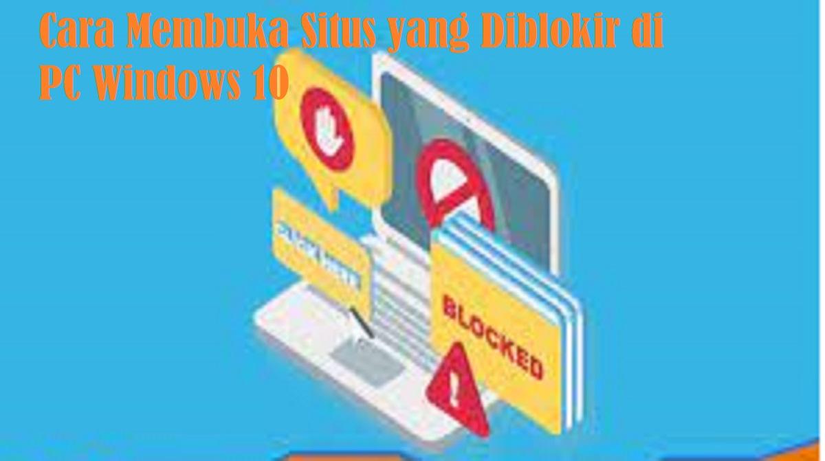Cara Membuka Situs yang Diblokir di PC Windows 10