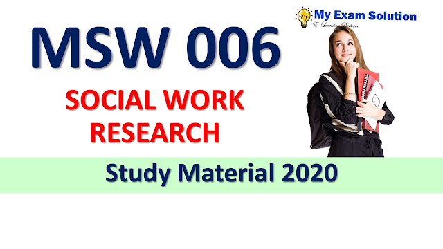 MSW 006 SOCIAL WORK RESEARCH Study Material 2020