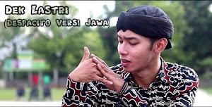 Lirik Lagu Dek Lastri (Despacito Versi Jawa) - Alif Rizky feat Fazayubdina
