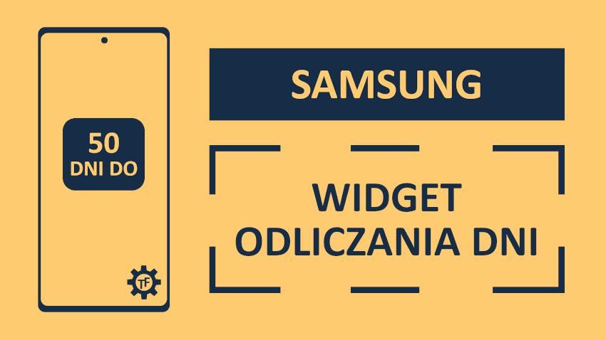 Samsung Jak dodać widget odliczania dni?