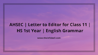 AHSEC | Letter to Editor for Class 11 | HS 1st Year | English Grammar