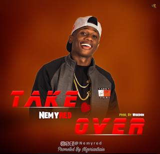MUSIC: Nemyred – Take Over   @Nemyred
