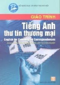 Giáo Trình Tiếng Anh Thư Tín Thương Mại - Nguyễn Bích Ngọc