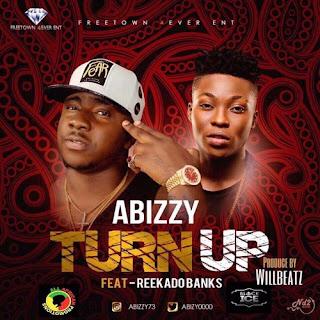 "[Music] Abizzy - ""Turn Up"" Ft Reekado Banks"