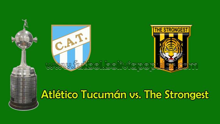 Atlético Tucumán vs. The Strongest - En Vivo - Online - Copa Libertadores
