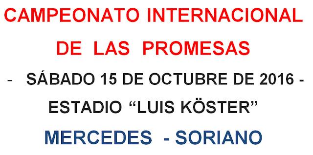 Pista y campo - Campeonato internacional de las promesas en Mercedes (Soriano, 15/oct/2016)