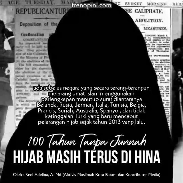 ada sebelas negara yang secara terang-terangan melarang umat Islam menggunakan perlengkapan menutup aurat diantaranya Belanda, Rusia, Jerman, Italia, Tunisia, Belgia, Prancis, Suriah, Australia, Spanyol, dan tidak ketinggalan Turki yang baru mencabut pelarangan hijab sejak tahun 2013 yang lalu.