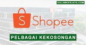 Shopee Mobile Malaysia Sdn Bhd Buka Pengambilan Pelbagai Kekosongan Jawatan Terkini ~ Mohon Sekarang!