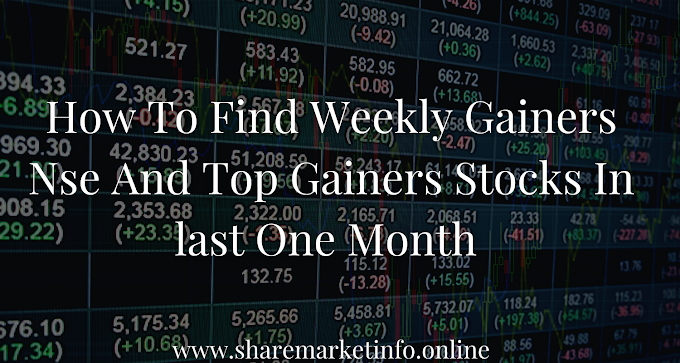 How To Find Weekly Gainers Nse And Top Gainers Stocks In last One Month