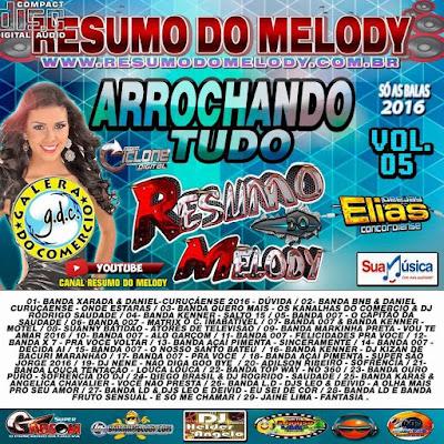 CD ARROCHANDO TUDO VOL.05 - PRODUÇÃO & MIXAGENS - RESUMO DO MELODY