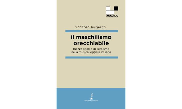 Libro di Riccardo Burgazzi, il maschilismo orecchiabile