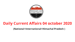 Daily Current Affairs  04   october 2020