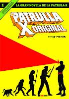 LA GRAN NOVELA DE LA PATRULLA-X 1 LA PATRULLA-X ORIGINAL
