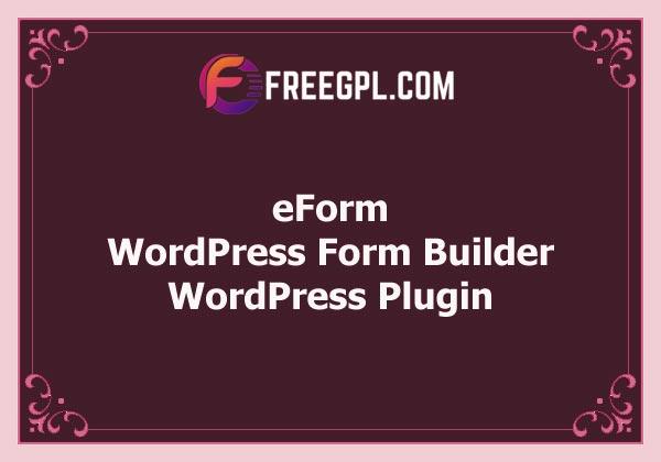 eForm – WordPress Form Builder Free Download