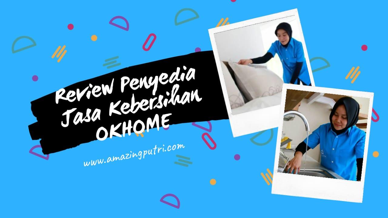 Review Penyedia Jasa Kebersihan OKHOME