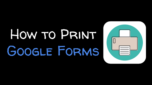 How to Print Google Forms