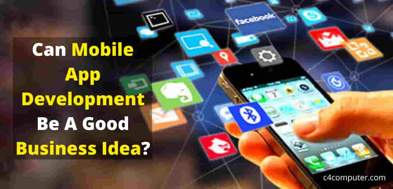 Can Mobile App Development Be A Good Business Idea