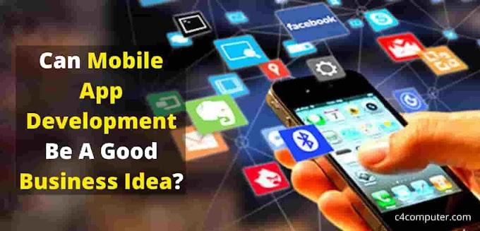 Can Mobile App Development Be A Good Business Idea?