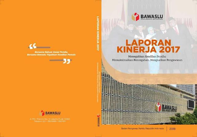 Buku Laporan Kinerja Bawaslu Tahunan 2017