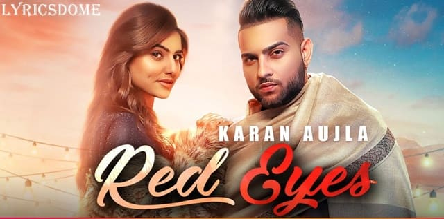 रेड आइज़ Red Eyes Lyrics - Karan Aujla