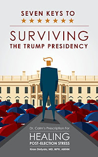 Seven Keys To Surviving The Trump Presidency - a Self-Help by Kiran Dintyala