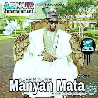 Nura M Inuwa Manyan Mata Album