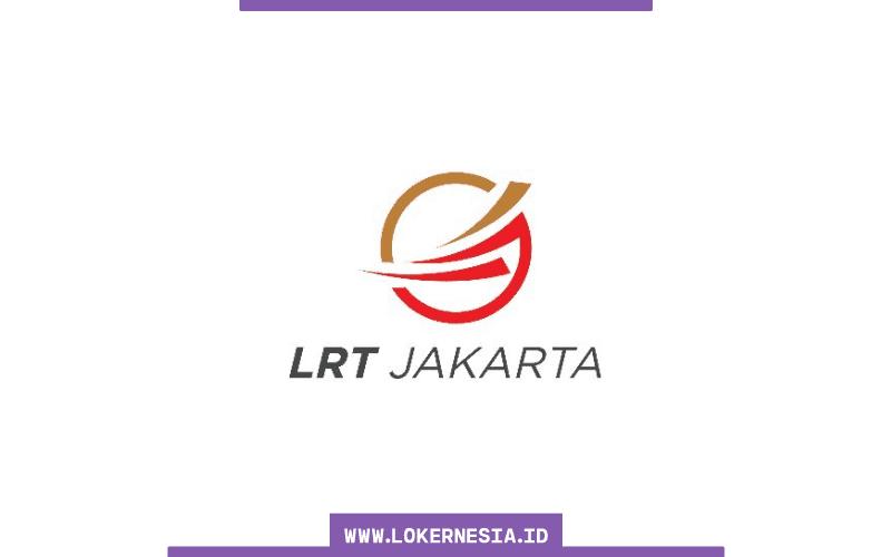Lowongan Kerja Lrt Jakarta Februari 2021 Lokernesia Id