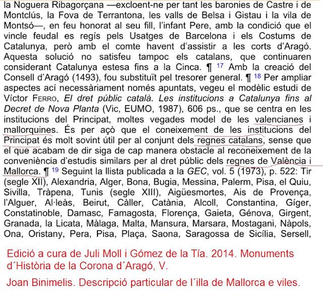 regnes catalans. Joan Binimelis. Descripció particular de l'illa de Mallorca e viles. Edició a cura de Juli Moll i Gómez de la Tía (la agensia de Mortadelo y Filemón no, es lo seu apellit, apellido, linatge, cognom, cognome, etc.)  Monuments d´Història de la Corona d´Aragó, V.