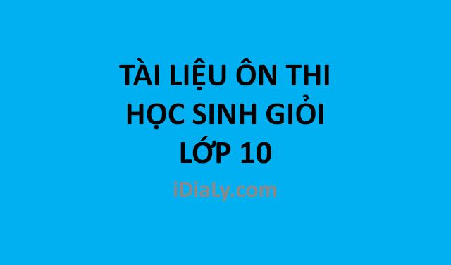TÀI LIỆU ÔN TẬP THI HỌC SINH GIỎI  LỚP 10 - có thực hành