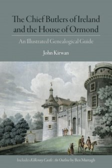 http://irishacademicpress.ie/product/the-chief-butlers-of-ireland-and-the-house-of-ormond-a-guide-to-the-genealogical-history/
