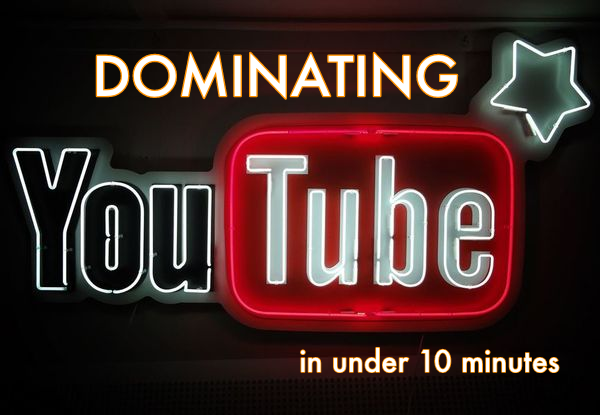 Fast Guide to YouTube Domination