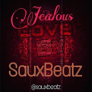 SauxBeatz – Jealous (Cover)