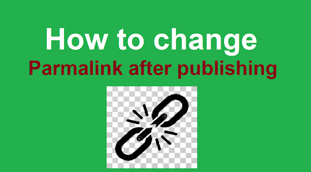 How to change Permalink after publishing Blogger post?