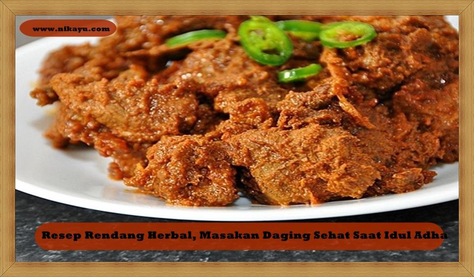 Resep Rendang Herbal, Masakan Daging Sehat Saat Idul Adha