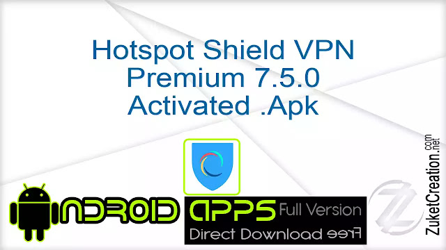 Hotspot Shield VPN Premium 7.5.0 Activated .Apk