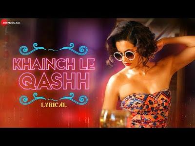 Tadka - Khainch Le Qashh Song Lyrical Bollywood romantic comedy film