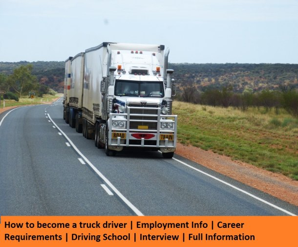 How to become a truck driver   Employment Info   Career Requirements   Driving School   Interview   Full Information