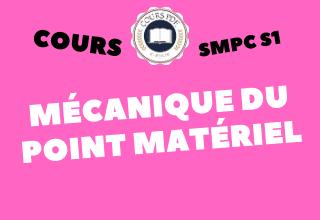 MÉCANIQUE DU POINT MATERIEL smpc s1