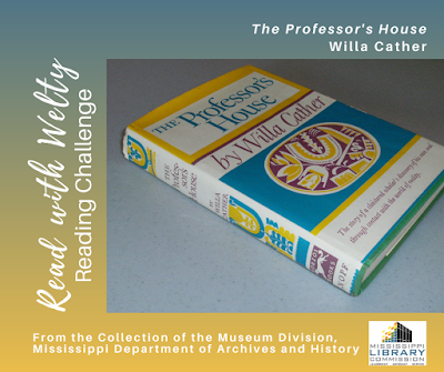 photo of an old copy of the professor's house by willa cather. It is accompanied by text that identifies the author and title as well as the words Read with Welty Reading Challenge. It also says From the Collection of the Museum Division, Mississippi Department of Archives and History