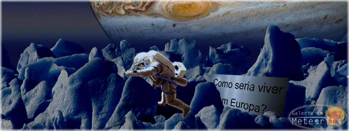 como seria viver em Europa, lua de Júpiter