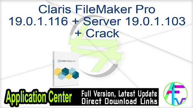 Claris FileMaker Pro 19.0.1.116 + Server 19.0.1.103 + Crack