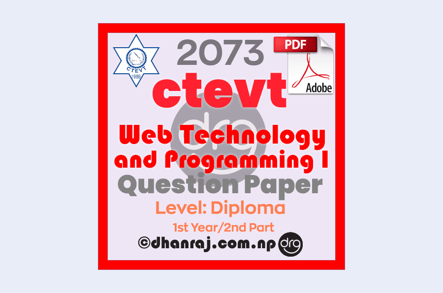 Web-Technology-and-Programming-I-Question-Paper-2073-CTEVT-Diploma-1st-Year-2nd-Part