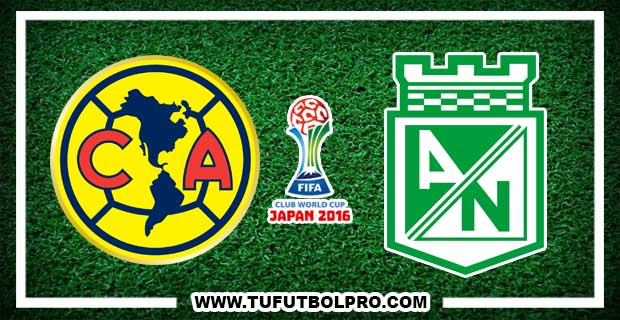 Ver América vs Atlético Nacional EN VIVO Por Internet Hoy 18 de DIciembre 2016