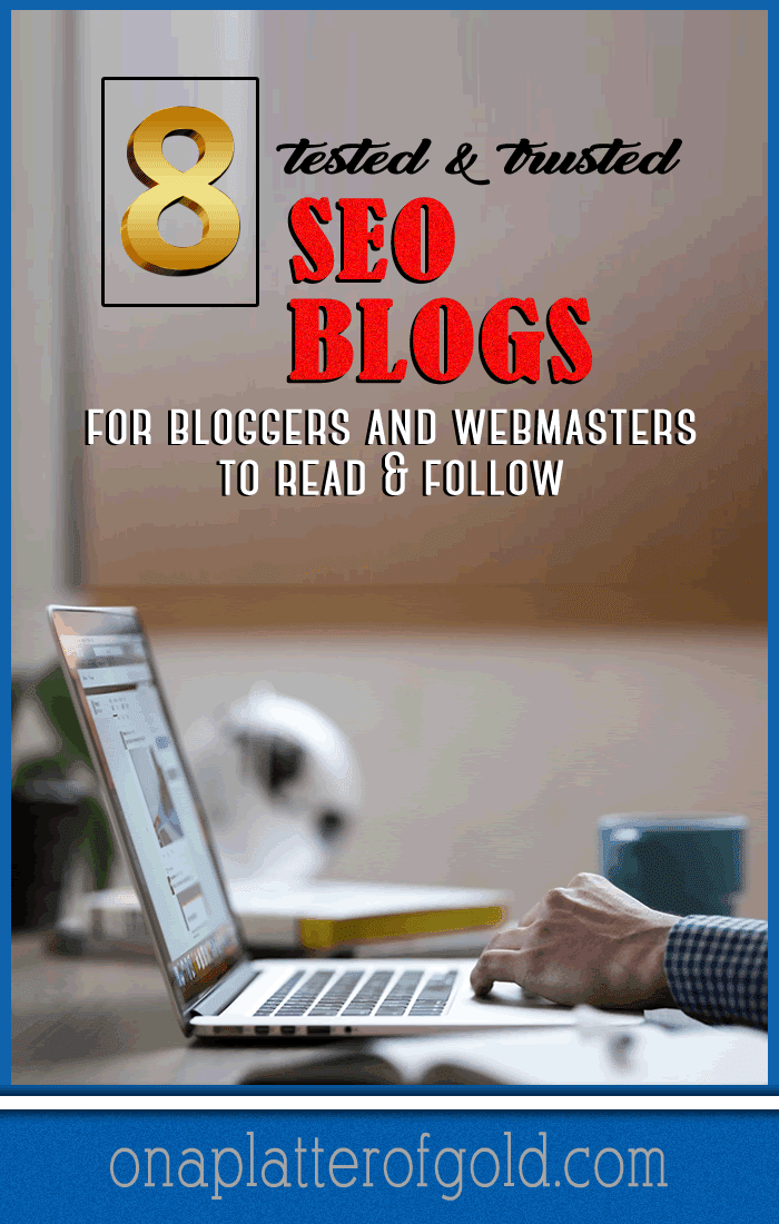 8 Tested and Trusted SEO Blogs You Should Be Reading Now