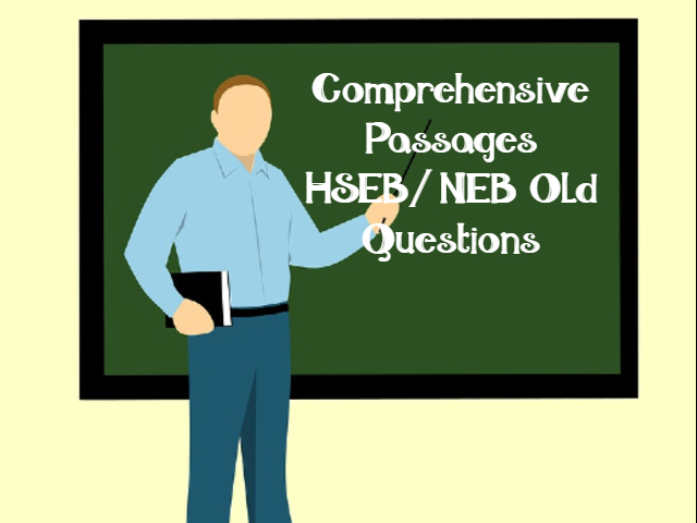 Comprehensive Passages HSEB/ NEB 2056, 2057, 2058, 2059, 2060, 2061, 2062, 2063  Old Questions | English Class 11